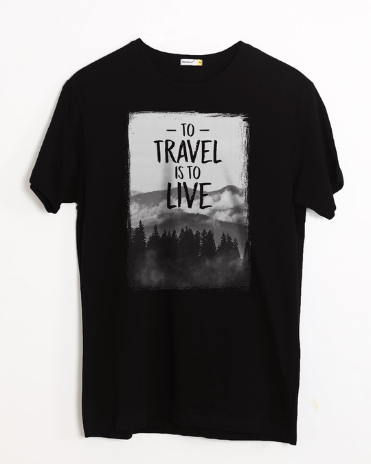 Shop To Travel Is To Live Half Sleeve T-Shirt-Front