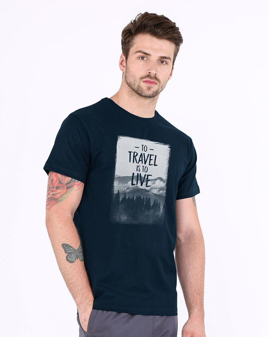 Shop To Travel Is To Live Half Sleeve T-Shirt-Design