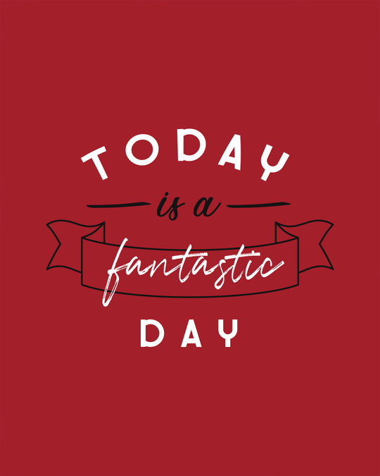 Shop Today Is A Fantastic Day Half Sleeve T-Shirt-Full