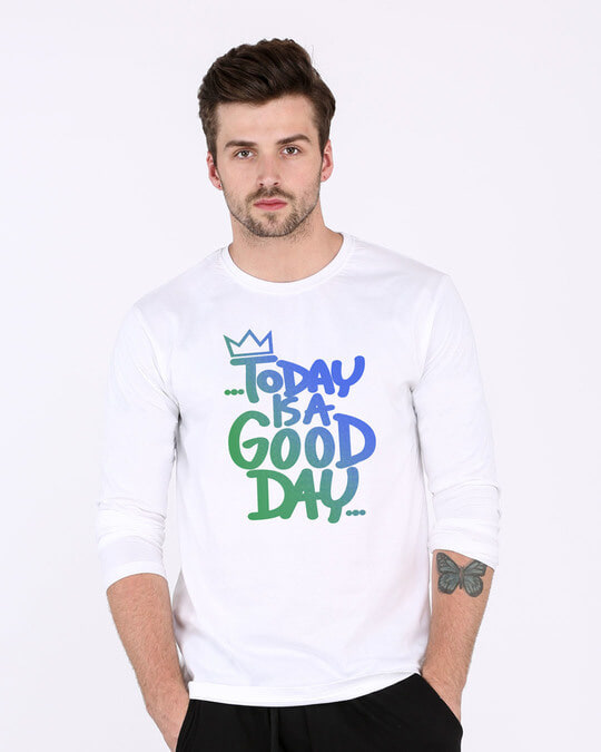 Shop Today Is A Good Day Full Sleeve T-Shirt-Front