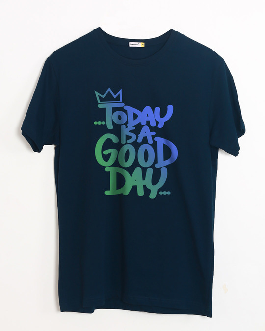 Shop Today Is A Good Day Half Sleeve T-Shirt-Front