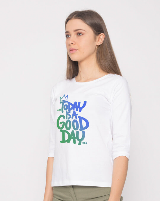 Shop Today Is A Good Day Round Neck 3/4th Sleeve T-Shirt-Back