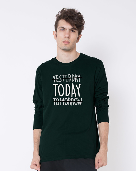 Shop Today Yesterday Tomorrow Full Sleeve T-Shirt-Front