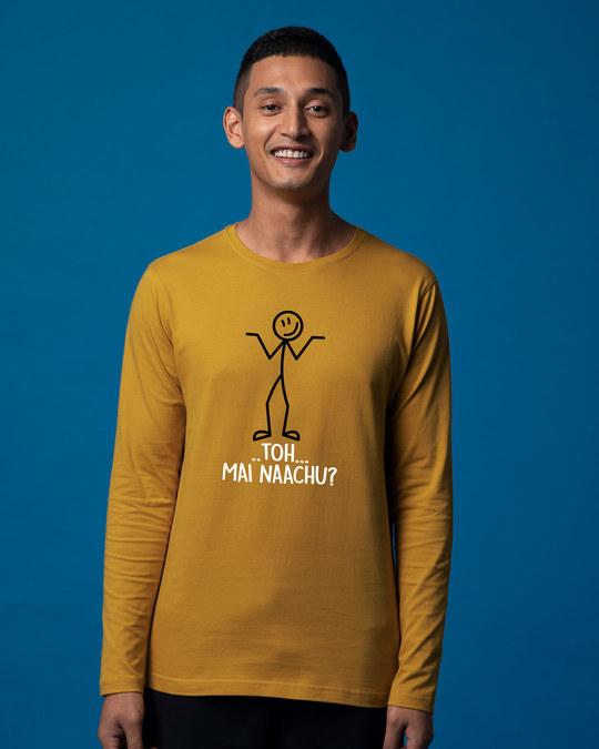 Shop Toh Naachu Kya Full Sleeve T-Shirt-Front