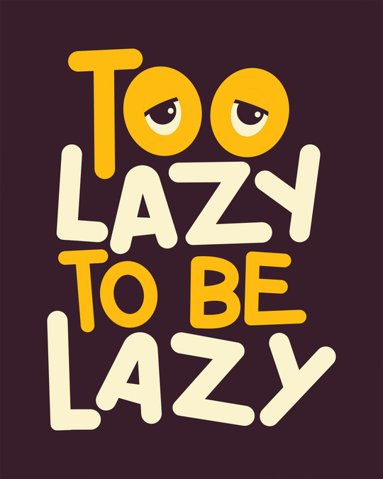 Shop Too Lazy To Be Lazy Full Sleeve T-Shirt