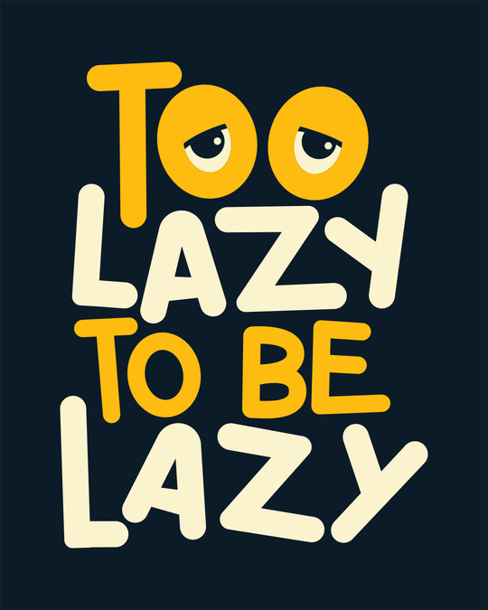 Shop Too Lazy To Be Lazy Half Sleeve T-Shirt