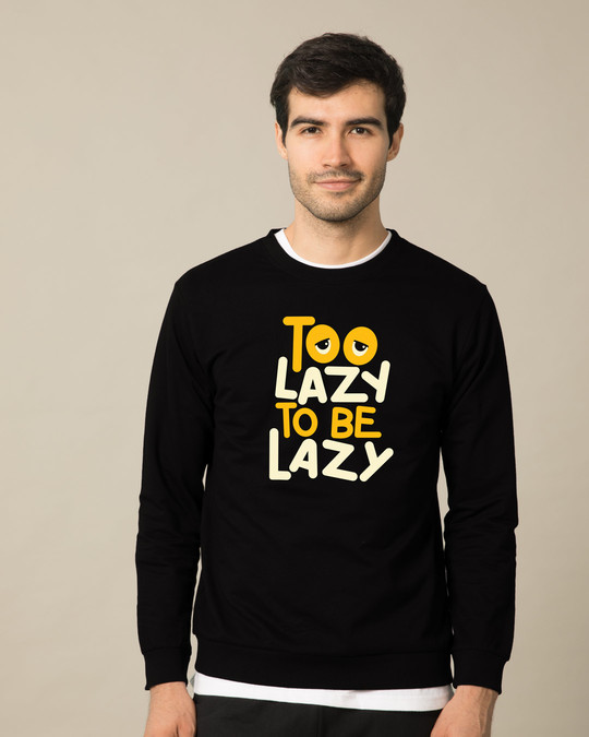 Shop Too Lazy To Be Lazy Sweatshirt-Front