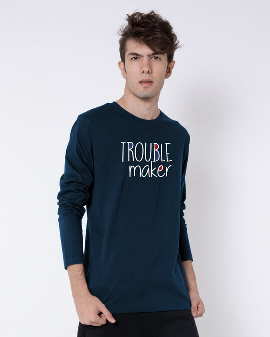 Shop Trouble Maker Typography Full Sleeve T-Shirt-Back