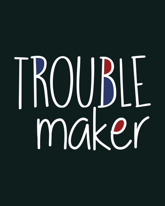 Shop Trouble Maker Typography Half Sleeve T-Shirt