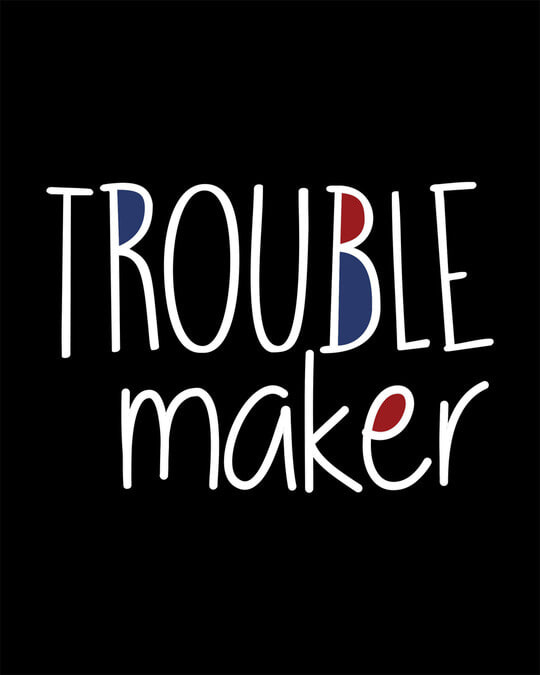Shop Trouble Maker Typography Round Neck 3/4th Sleeve T-Shirt