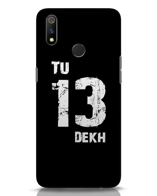 Shop Tu 13 Dekh Realme 3 Pro Mobile Cover-Front
