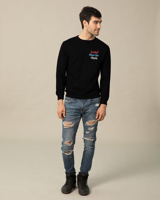 Shop What Makes You Happy Sweatshirt-Full