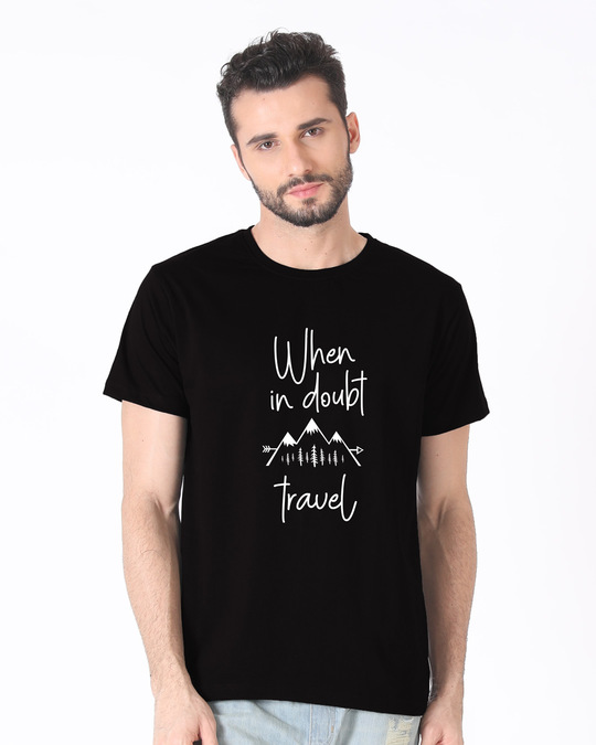 Shop When In Doubt Travel Half Sleeve T-Shirt-Back