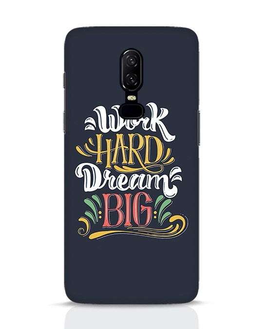 Shop Work Hard OnePlus 6 Mobile Cover-Front