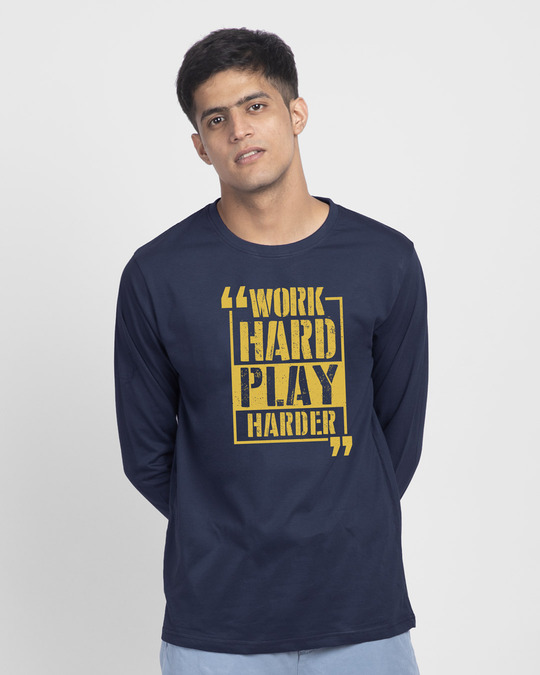 Shop Work Hard Play Hard Full Sleeve T-Shirt-Front
