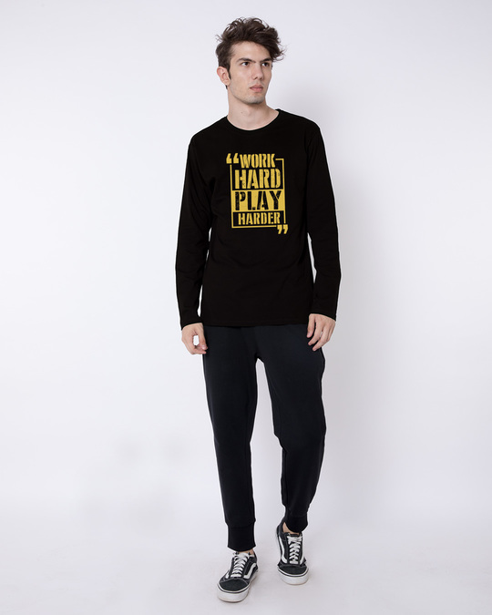 Shop Work Hard Play Harder Full Sleeve T-Shirt