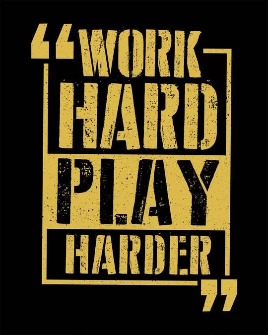 Shop Work Hard Play Harder Half Sleeve T-Shirt