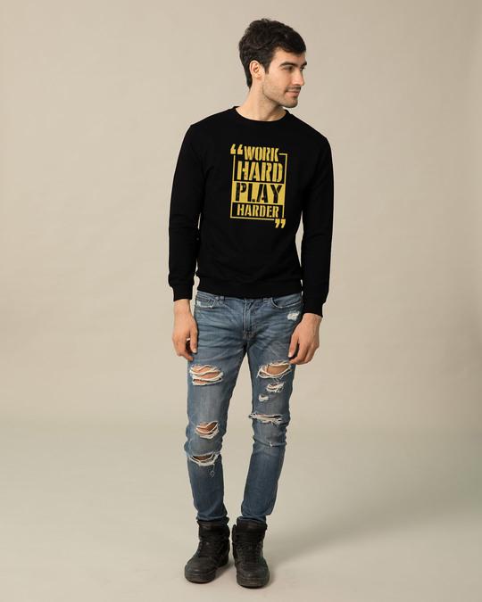 Shop Work Hard Play Harder Sweatshirt-Full
