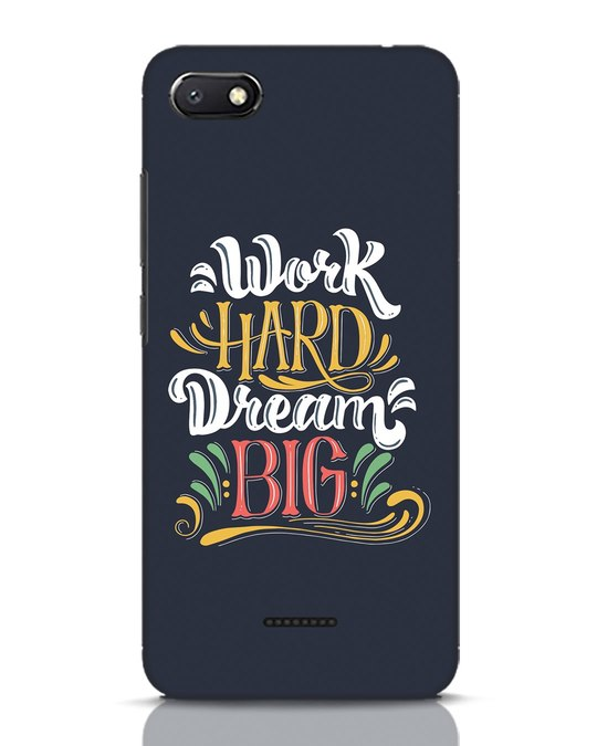 Shop Work Hard Xiaomi Redmi 6A Mobile Cover-Front