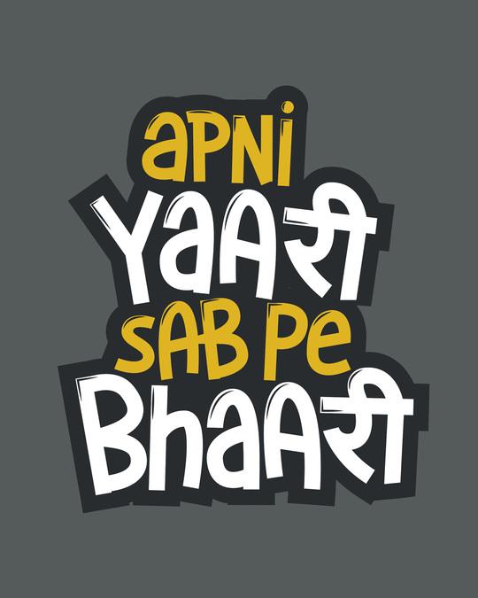 Shop Yaari Sab Pe Bhari Half Sleeve T-Shirt-Full