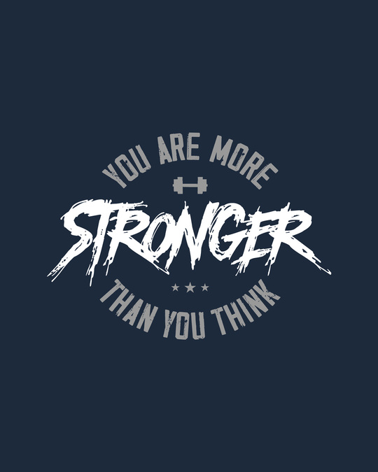 Shop You Are More Stronger Half Sleeve T-Shirt
