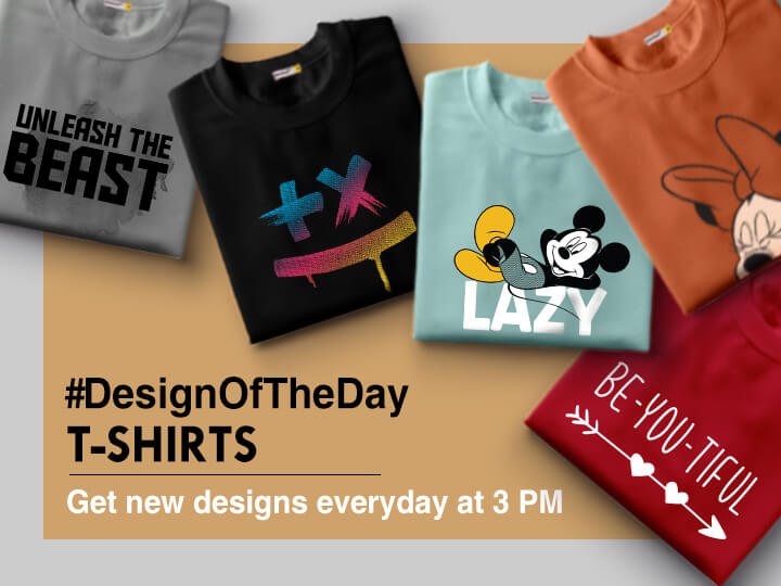 Designs Of The Day Buy New T Shirt Design at Rs 259 | Bewakoof com