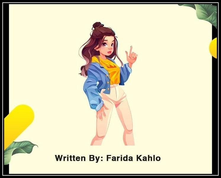 Written By: Farida Kahlo