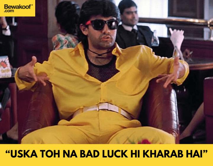 Uska toh na bad luck hi kharab hai - famous bollywood dialogues