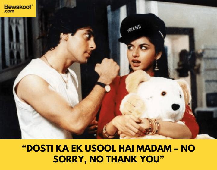 Dosti ka ek usool hai madam – no sorry, no thank you - famous bollywood dialogues