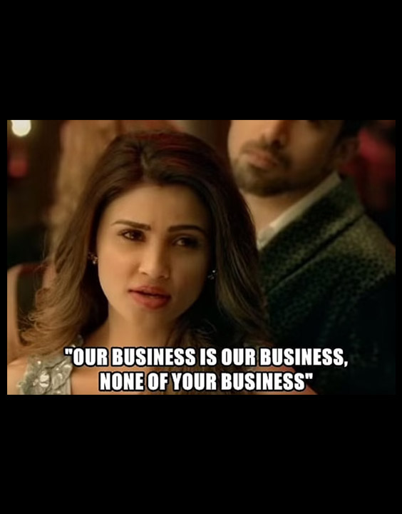Our Business Is Our Business None of Your Business!